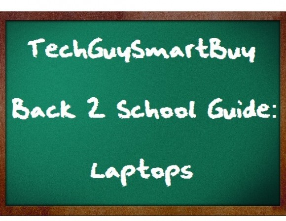 TechGuySmartBuy 2011 Back To School Guide: Laptops